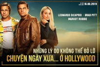 once upon a time in hollywood tai hien chan thuc hollywood thap nien 1960